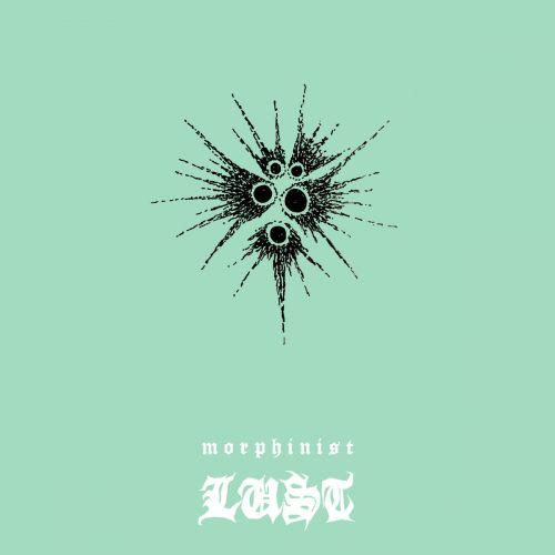 Morphinist - Lust (2017)