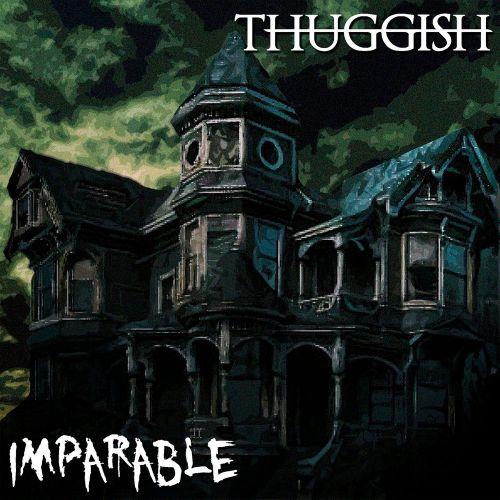 Thuggish - Imparable (2017)