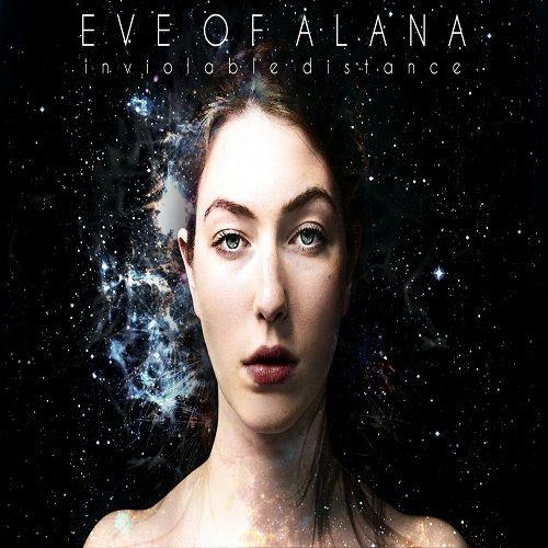 Eve Of Alana - Inviolable Distance (2017)