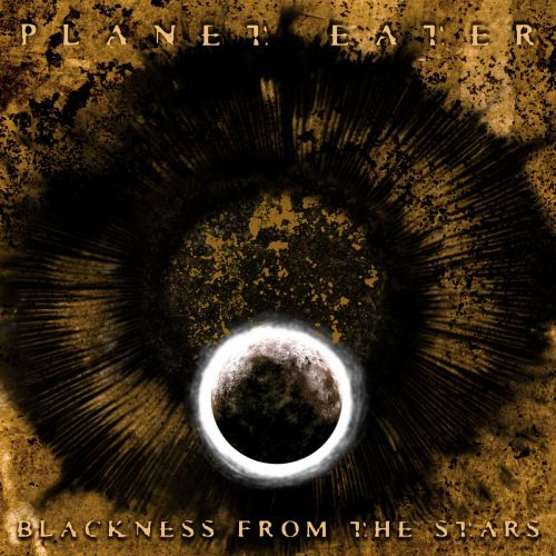 Planet Eater - Blackness From The Stars (2017)