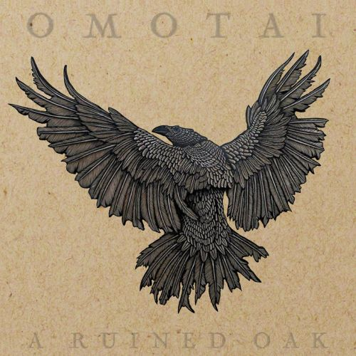 Omotai - A Ruined Oak (2017)
