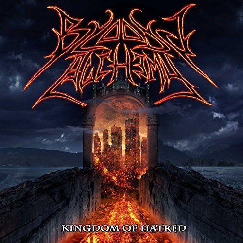 Bloody Alchemy - Kingdom Of Hatred (2017)