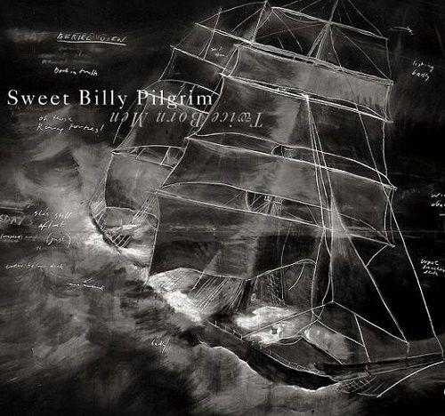 Sweet Billy Pilgrim - Twice Born Men (2009)