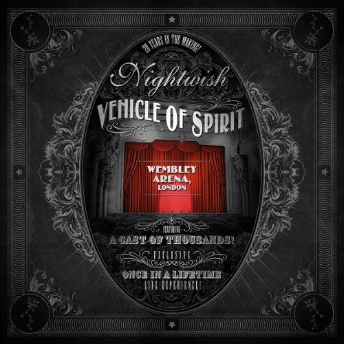 Nightwish - Vehicle of Spirit: Wembley Arena (Live) (2017) [Hi-Res]