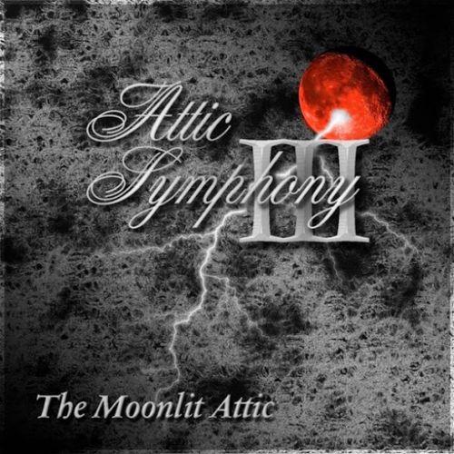 Attic Symphony - Attic Symphony III: The Moonlit Attic (The Bloodmoon Remaster) (2017)