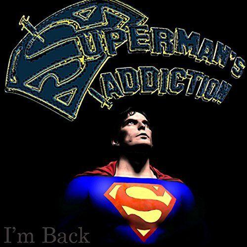 Superman's Addiction - I'm Back (2017)