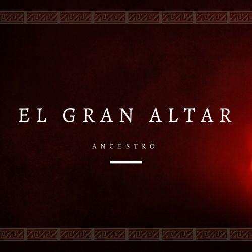Ancestro - El gran altar (2017)