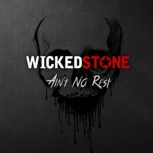 Wicked Stone - Aint No Rest (2017)