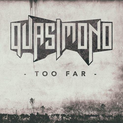Quasimono - Too Far (2017)