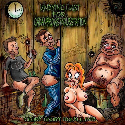 Undying Lust For Cadaverous Molestation - Glory Glory Holelujah! (2017)
