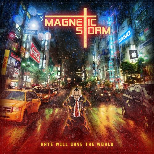 Magnetic Storm - Hate Will Save The World (2017)