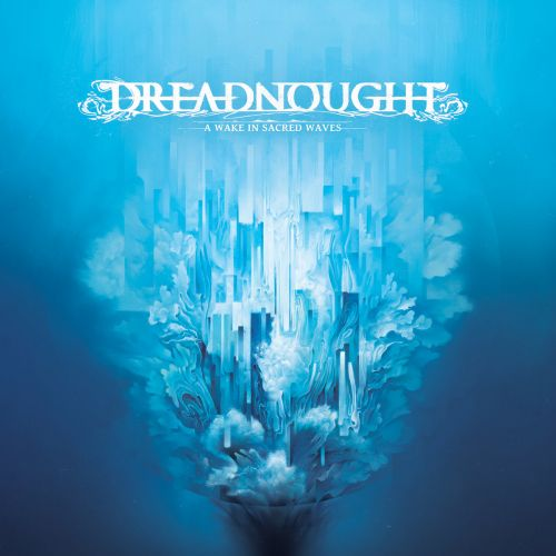 Dreadnought - A Wake In Sacred Waves (2017)