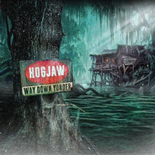 Hogjaw - Way Down Yonder (2017)