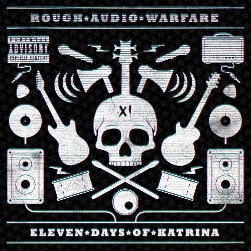 Eleven Days Of Katrina – Rough Audio Warfare (2017)