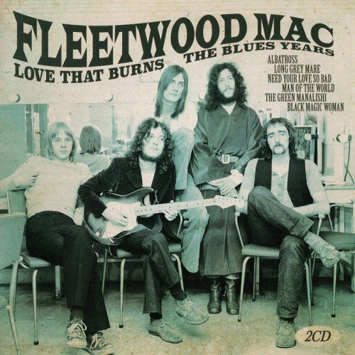 Fleetwood Mac - Love That Burns - The Blues Years (2017)