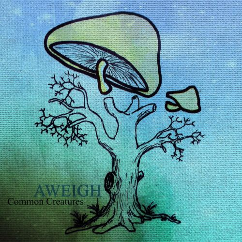 Aweigh - Common Creatures (2017)