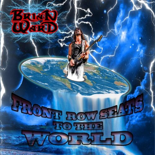 Brian Ward - Front Row Seats To The World (2017)