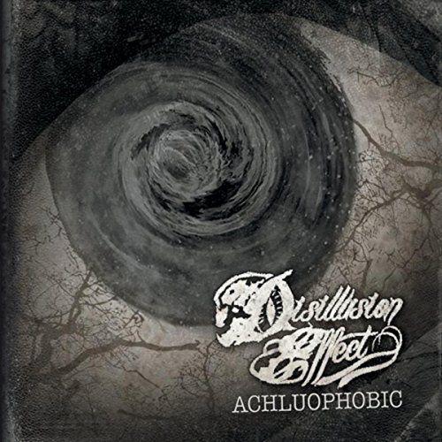 Disillusion Effect - Achluophobic (2017)
