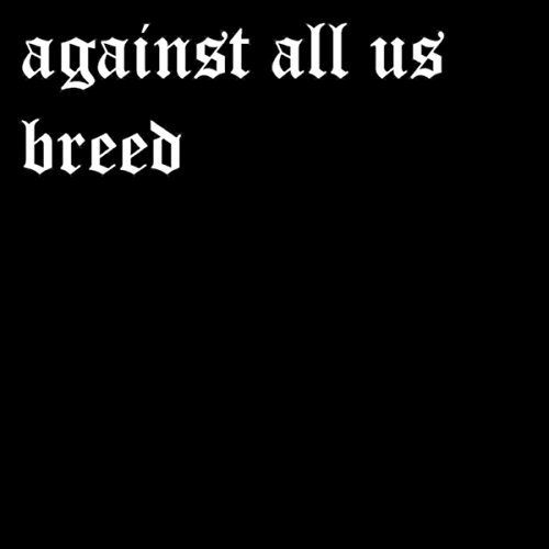 Against All Us - Breed (2017)