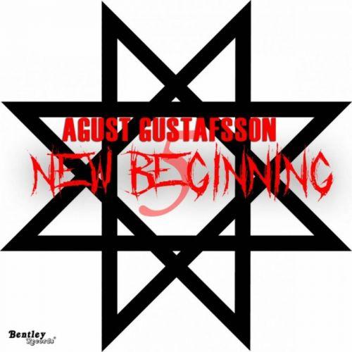 Agust Gustafsson - New Beginning (2017)