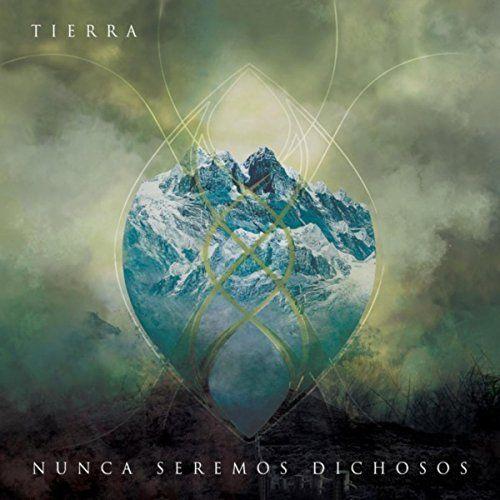Nunca Seremos Dichosos - Tierra (2017)