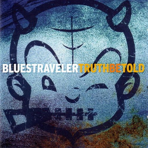 Blues Traveler - Truth Be Told (2003)
