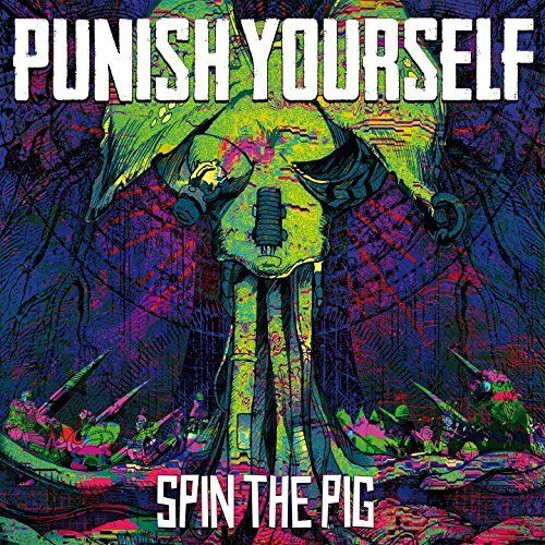 Punish Yourself - Spin the Pig (2017)