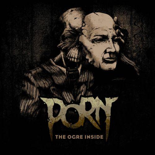 Porn - The Ogre Inside (2017)