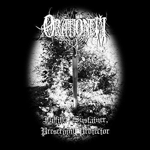 Orationem - Fulfiller, Sustainer, Preserving Protector (2017)