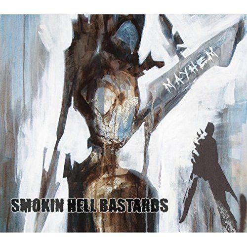 Smokin Hell Bastards - Mayhem (2017)