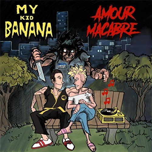My Kid Banana - Amour Macabre (2017)