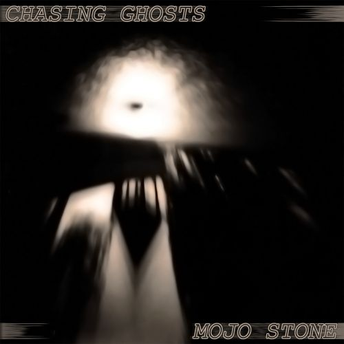 Mojo Stone - Chasing Ghosts (2017)