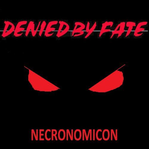 Denied By Fate - Necronomicon (2017)