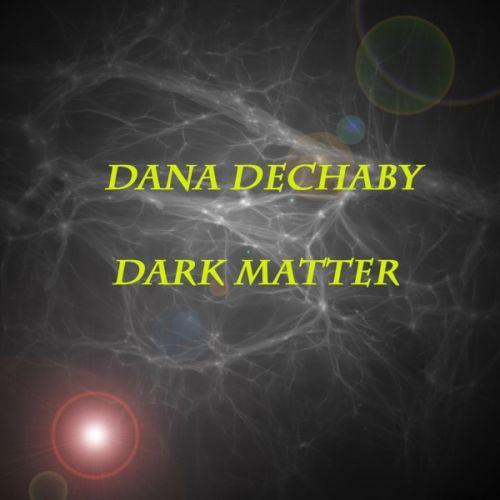 Dana DeChaby - Dark Matter (2017)