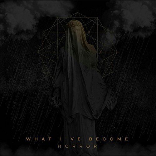 What I've Become - Horror [EP] (2017)