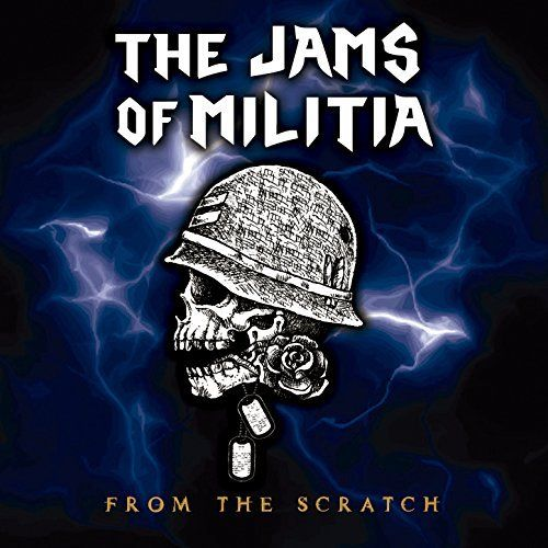 The Jams of Militia - From the Scratch [EP] (2017)