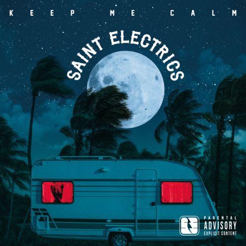 Saint Electrics - Keep Me Calm (2017)