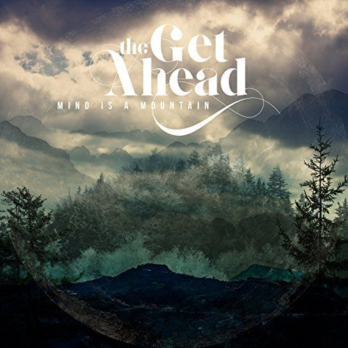 The Get Ahead - Mind Is a Mountain [EP] (2017)