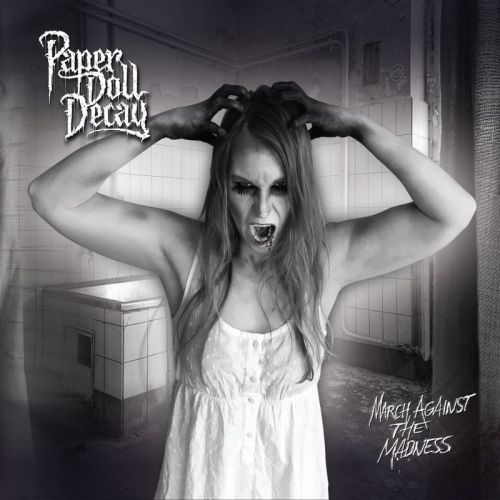Paper Doll Decay - March Against The Madness (2017)