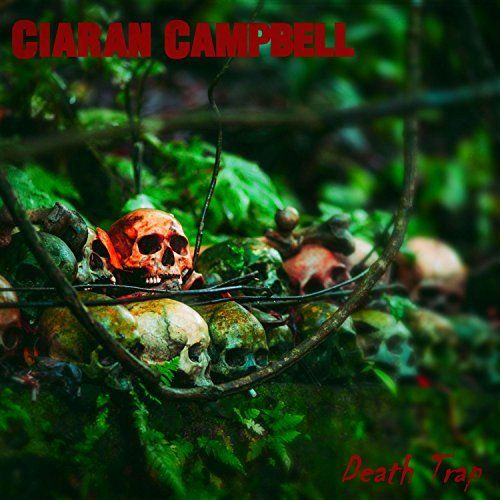 Ciaran Campbell - Death Trap (2017)
