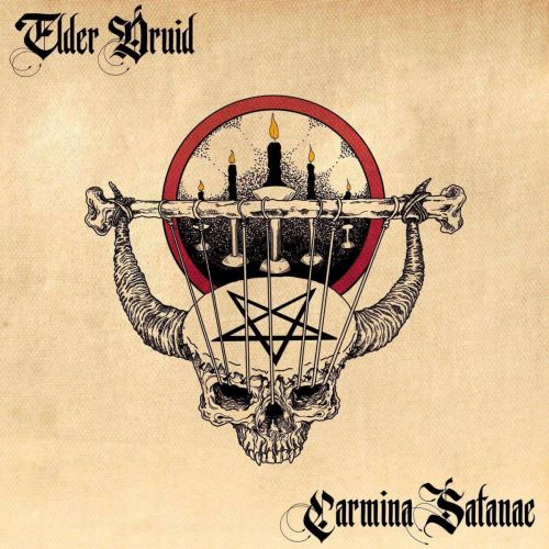 Elder Druid - Carmina Satanae (2017)