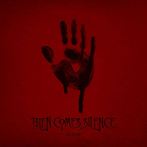 Then Comes Silence - Blood (Limited Edition) (2017)