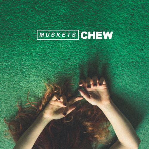 Muskets - Chew (2017)