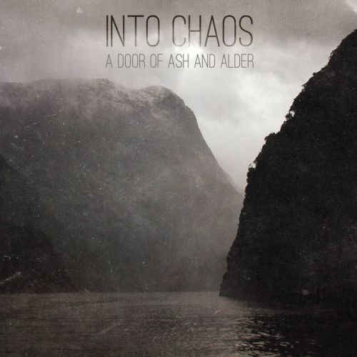 Into Chaos - A Door of Ash and Alder (2017)