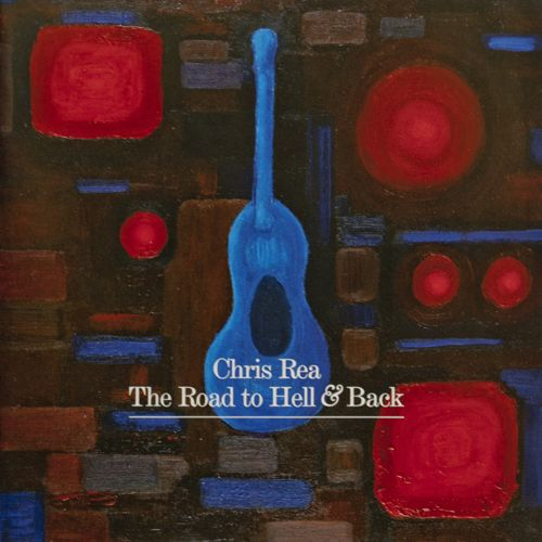 Chris Rea - The Road To Hell & Back (2006)