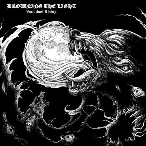Drowning the Light - Varcolaci Rising (2017)