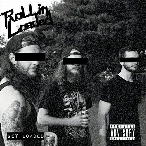 Rollin' Loaded - Get Loaded (2017)