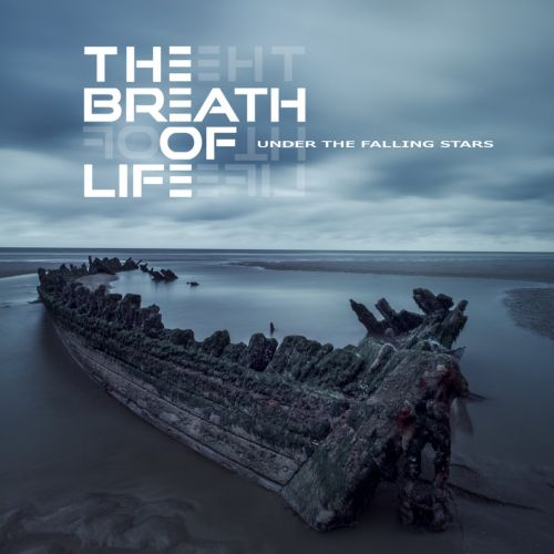 The Breath Of Life - Under The Falling Stars (2017)