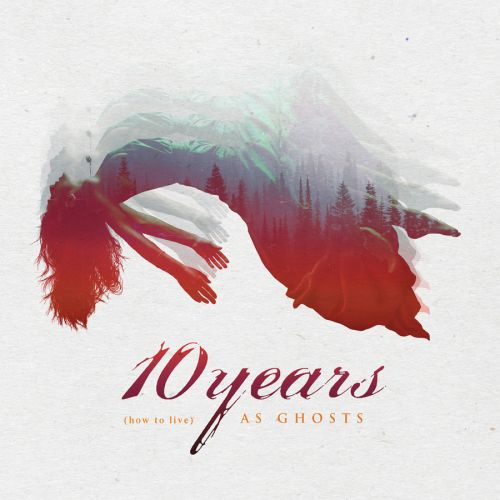 10 Years - (how to live) As Ghosts (Deluxe Edition) (2017)