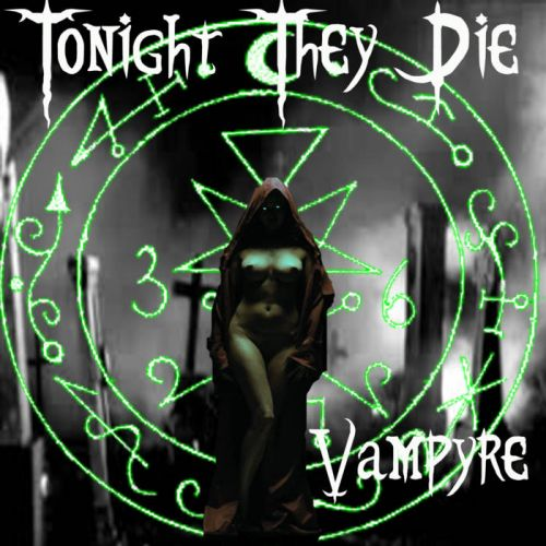 Tonight They Die - Vampyre (2017)